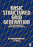 Basic Structured Grid Generation: With an introduction to unstructured grid generation