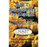 NAET: Say Goodbye to Asthma: A Revolutionary Treatment for Allergy-Based Asthma and Other Respiratory Disorders (Say Good-Bye