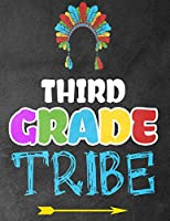 Third Grade Tribe: Funny Back To School notebook,Gift For Girls and Boys,109 College Ruled Line Paper,Cute School Notebook,School Composition Notebooks
