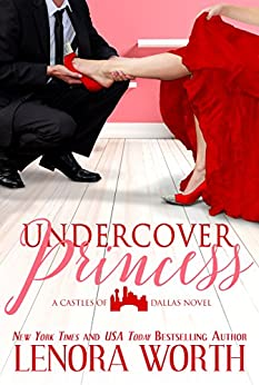 Undercover Princess (Castles of Dallas Book 1) by [Worth, Lenora ]