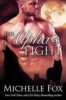 The Alpha's Fight (Huntsville Alpha's Mate Series Book 4) by [Fox, Michelle]
