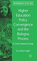 Higher Education Policy Convergence and the Bologna Process: A Cross-National Study (Transformations of the State)
