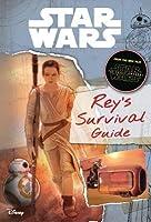 Star Wars the Force Awakens Rey's Survival Guide (Journey to Star Wars: The Force Awakens)
