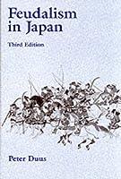 Feudalism In Japan (Studies in World Civilization)