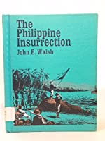 The Philippine Insurrection, 1899-1902: America's Only Try for an Overseas Empire (Focus Book)