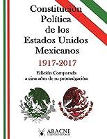 Constitución de los Estados Unidos Mexicanos: Edición Comparada a 100 años de su promulgación.