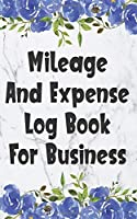 Mileage And Expense Log Book For Business: Gas Mileage Log Book Tracker (Small Pocket Floral Edition)