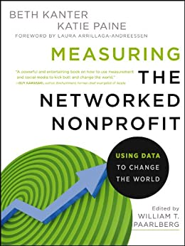 Measuring the Networked Nonprofit: Using Data to Change the World by [Kanter, Beth, Paine, Katie Delahaye]