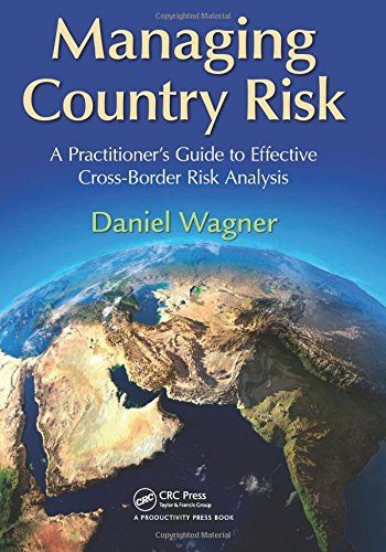 Download Managing Country Risk: A Practitioner's Guide to Effective Cross-Border Risk Analysis 1466500476