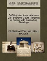 Griffith (John Ike) V. Alabama U.S. Supreme Court Transcript of Record with Supporting Pleadings