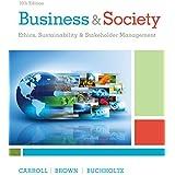 Business & Society : Ethics, Sustainability & Stakeholder Management