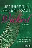 Wicked - Eine Liebe zwischen Licht und Dunkelheit: Roman (Wicked-Trilogie 1) (German Edition)
