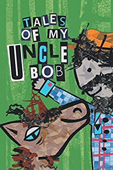 Tales of My Uncle Bob by [Chris Robinson]