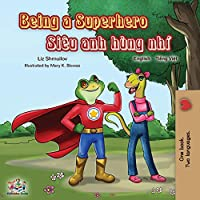 Being a Superhero (English Vietnamese Bilingual Book) (English Vietnamese Bilingual Collection)