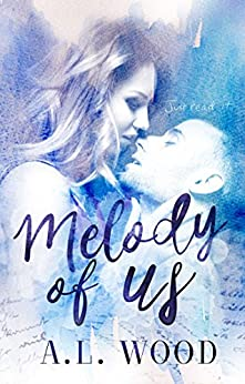 Melody of Us by [Wood, A.L.]