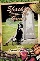 Shackles from the Grave: Fictional Novel
