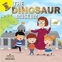The Dinosaur Museum (Field Trip Fun)