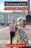 SchlammFlut - Tartaria - Mud Flood