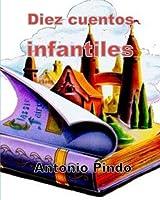 Diez cuentos infantiles/ 10 children's stories