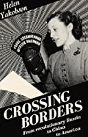 Crossing Borders: From Revolutionary Russia to China to America