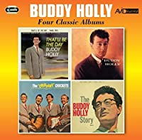 Four Classic Albums (That'll Be The Day / Buddy Holly / The Chirping Crickets / The Buddy Holly Story Vol 2) by Buddy Holly