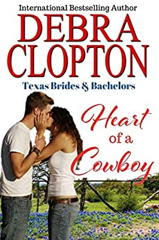 Heart of a Cowboy (Texas Brides & Bachelors Book 1) by [Clopton, Debra]