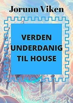 Verden underdanig til House (Norwegian Edition) by [Viken, Jorunn ]