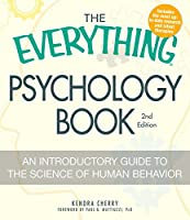The Everything Psychology Book: Explore the human psyche and understand why we do the things we do (Everything®)