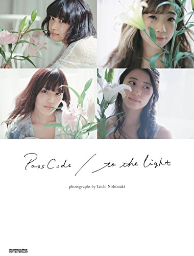 PassCode 1st写真集 to the light 【通常版】 (リットーミュージック・ムック)