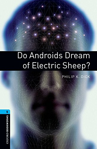 Oxford Bookworms Library: Stage 5: Do Androids Dream of Electric Sheep?: Oxford Bookworms Library: Level 5:: Do Androids Dream of Electric Sheep? 1800 Headwords (Oxford Bookworms ELT)の詳細を見る