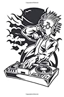 """DJ Mad Scientist: Science Journal, Notepad Planner, Dairy, Journal or College Ruled Notebook, """"6 x 9"""" 120 Pages"""