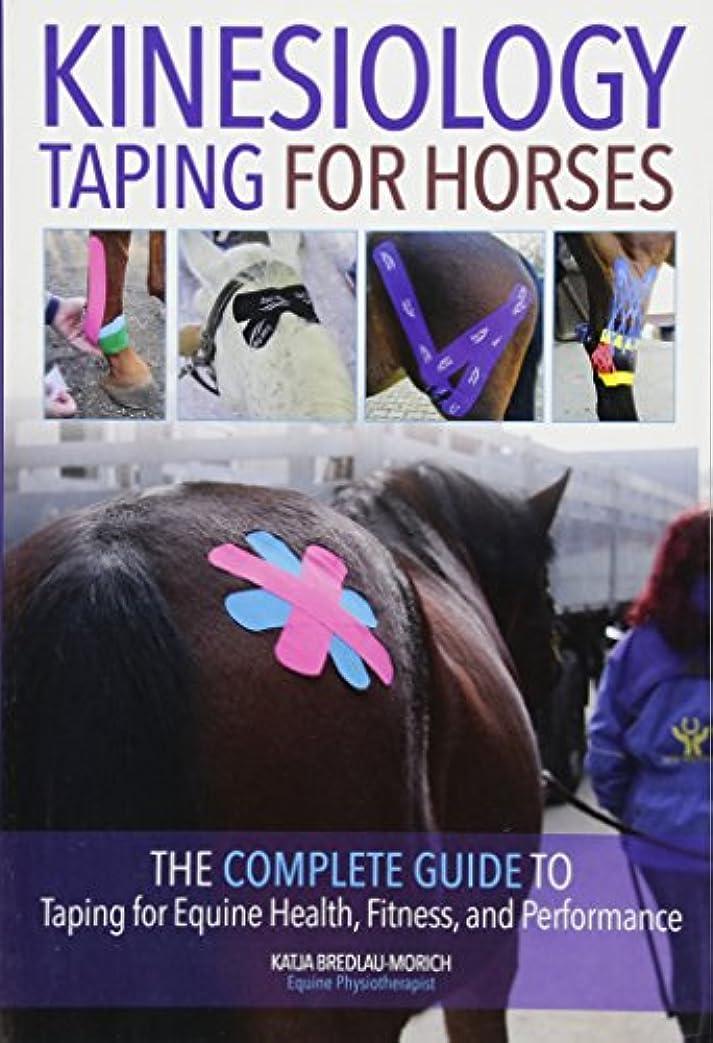 ビーズ展示会矢じりKinesiology Taping for Horses: The Complete Guide to Taping for Equine Health, Fitness, and Performance