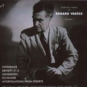 Complete Works of Edgard Varèse, Vol. 1