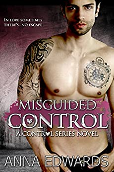 Misguided Control (The Control Series Book 3) by [Edwards, Anna]
