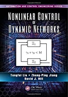 Nonlinear Control of Dynamic Networks (Automation and Control Engineering)