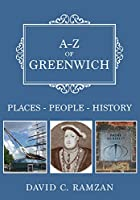 A-Z of Greenwich: Places, People, History