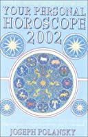 Your Personal Horoscope 2002: The Only One-Volume Horoscope You'll Ever Need