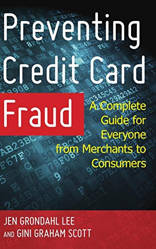 Download Preventing Credit Card Fraud: A Complete Guide for Everyone from Merchants to Consumers 1442267992