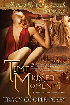 Time Kissed Moments (Kiss Across Time) by [Cooper-Posey, Tracy]