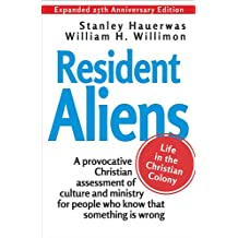 Resident Aliens: Life in the Christian Colony (Expanded 25th Anniversary Edition)