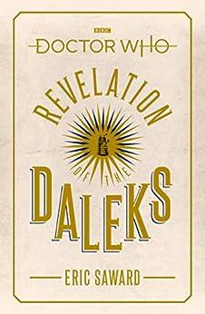 Doctor Who: Revelation of the Daleks by [Saward, Eric]