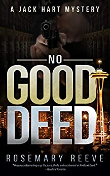 No Good Deed: A Jack Hart Mystery (Jack Hart Mysteries Book 2) by [Reeve, Rosemary]