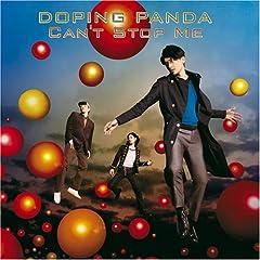 DOPING PANDA「Can't Stop Me」のジャケット画像