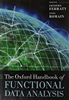 The Oxford Handbook of Functional Data Analysis (Oxford Handbooks)