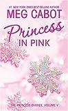 Princess Diaries, Volume V: Princess in Pink, The