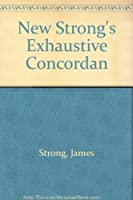 The New Strong's Exhaustive Concordance