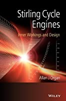 Stirling Cycle Engines: Inner Workings and Design by Allan J. Organ(2014-02-03)