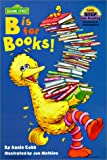 B Is for Books (Step Into Reading: (Early Hardcover))