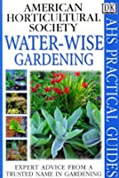 Water-wise Gardening (AHS Practical Guides)