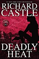 Nikki Heat Book Five - Deadly Heat: (Castle) by Richard Castle(2014-04-25)